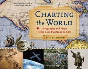 Charting the World:  Geography and Maps from Cave Paintings to GPS